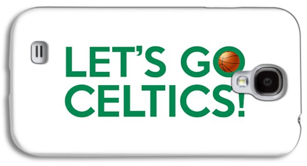 Boston Celtics Galaxy S4 Cases - Lets Go Celtics Galaxy S4 Case by Florian Rodarte
