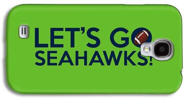 Let's Go Seahawks Galaxy S4 Case by Florian Rodarte