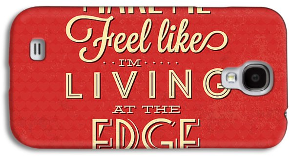Laugh Galaxy S4 Cases - Living At The Edge Galaxy S4 Case by Naxart Studio