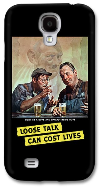 Loose Talk Can Cost Lives - Ww2 Galaxy S4 Case by War Is Hell Store