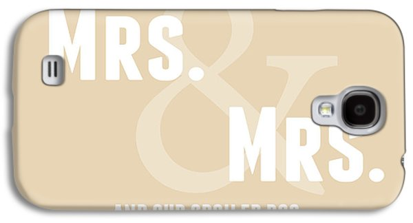 Lesbian Galaxy S4 Cases - Mrs and Mrs and Dog- sand Galaxy S4 Case by Linda Woods