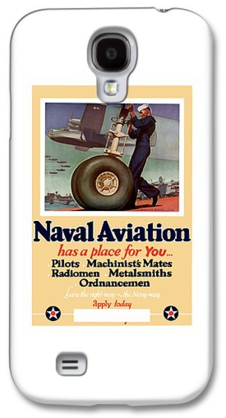 Military Mixed Media Galaxy S4 Cases - Naval Aviation Has A Place For You Galaxy S4 Case by War Is Hell Store