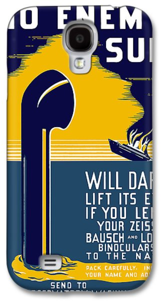 No Enemy Sub Will Dare Lift Its Eye Galaxy S4 Case by War Is Hell Store