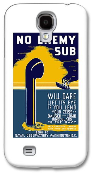 Historic Ship Galaxy S4 Cases - No Enemy Sub Will Dare Lift Its Eye Galaxy S4 Case by War Is Hell Store