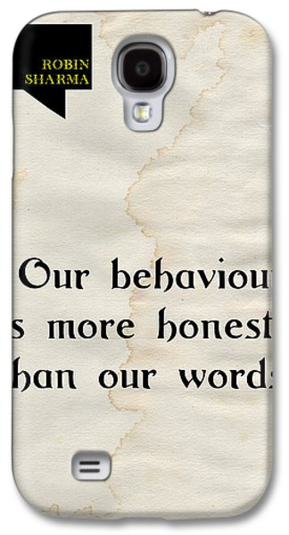 Moral Paintings Galaxy S4 Cases - Our Behaviours - Quote Typography Poster Art Galaxy S4 Case by Celestial Images