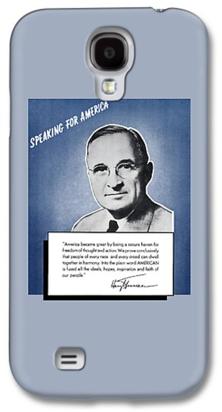 Democrats Galaxy S4 Cases - President Truman Speaking For America Galaxy S4 Case by War Is Hell Store