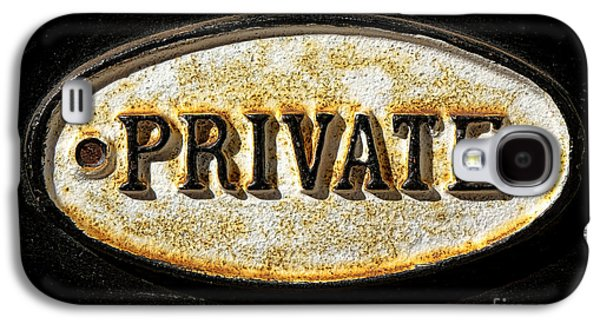 Private Galaxy S4 Cases - Private Warning Embossed Sign Plaque on Front Door Galaxy S4 Case by Olivier Le Queinec