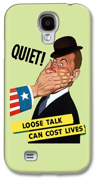 Quiet - Loose Talk Can Cost Lives  Galaxy S4 Case by War Is Hell Store