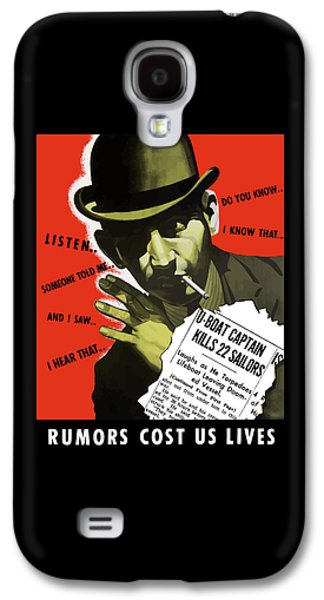 Loose Galaxy S4 Cases - Rumors Cost Us Lives Galaxy S4 Case by War Is Hell Store