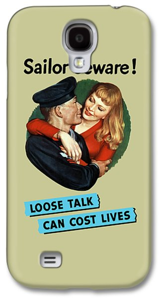 Loose Galaxy S4 Cases - Sailor Beware - Loose Talk Can Cost Lives Galaxy S4 Case by War Is Hell Store