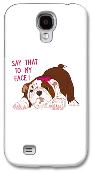 Puppies Digital Art Galaxy S4 Cases - Say That to my Face in Pink Bow Galaxy S4 Case by Ronni Rae
