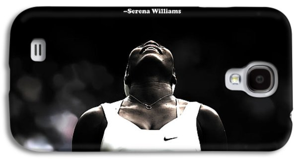 Serena Williams Quote 2a Galaxy S4 Case by Brian Reaves