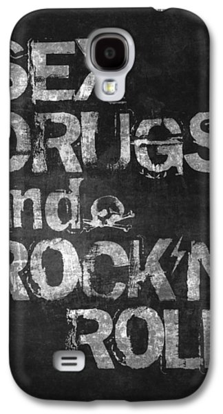 Sex Drugs And Rock N Roll Galaxy S4 Case by Taylan Apukovska