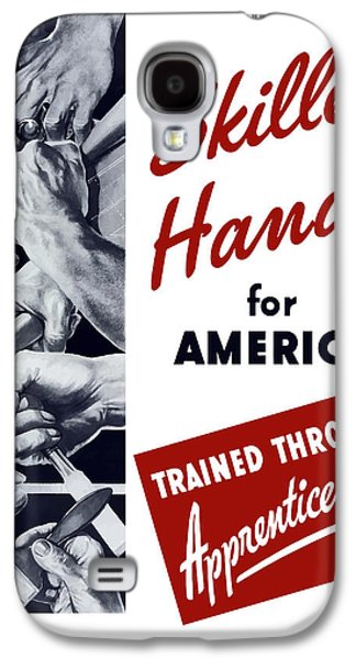 Historian Mixed Media Galaxy S4 Cases - Skilled Hands For America Galaxy S4 Case by War Is Hell Store