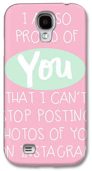 Greeting Digital Art Galaxy S4 Cases - So Proud Of You- pink Galaxy S4 Case by Linda Woods