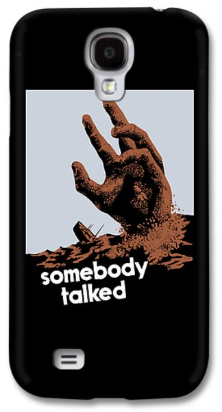 Historic Ship Galaxy S4 Cases - Somebody Talked - WW2 Galaxy S4 Case by War Is Hell Store