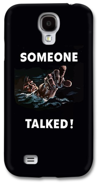 Government Mixed Media Galaxy S4 Cases - Someone Talked -- WW2 Propaganda Galaxy S4 Case by War Is Hell Store