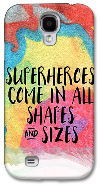 Superheroes- Inspirational Art By Linda Woods Galaxy S4 Case by Linda Woods