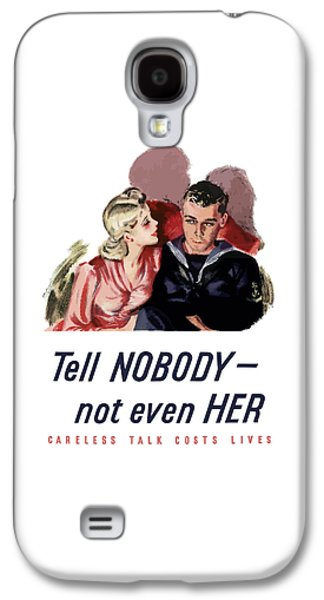 World War 2 Galaxy S4 Cases - Tell Nobody -- Not Even Her Galaxy S4 Case by War Is Hell Store
