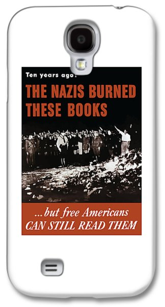 Freed Galaxy S4 Cases - The Nazis Burned These Books Galaxy S4 Case by War Is Hell Store