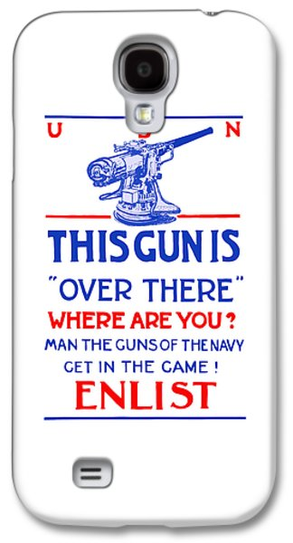 Ww1 Galaxy S4 Cases - This Gun Is Over There - USN WW1 Galaxy S4 Case by War Is Hell Store