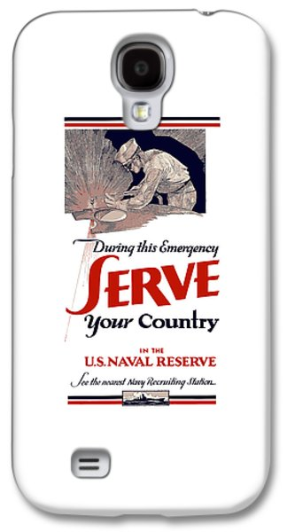 Reserve Galaxy S4 Cases - US Naval Reserve Serve Your Country Galaxy S4 Case by War Is Hell Store