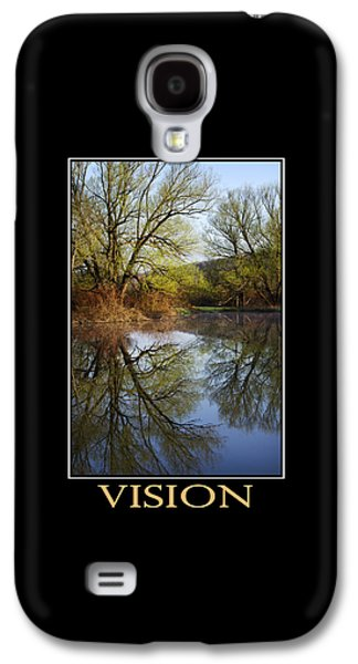 Rollosphotos Digital Galaxy S4 Cases - Vision Inspirational Motivational Poster Art Galaxy S4 Case by Christina Rollo