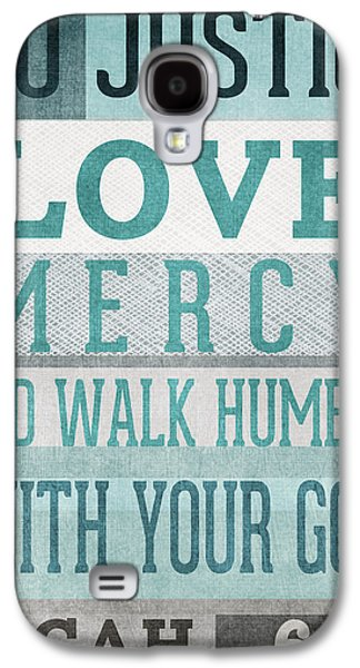 Mercy Galaxy S4 Cases - Walk Humbly- Micah  Galaxy S4 Case by Linda Woods