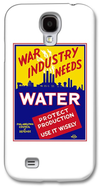 Industry Galaxy S4 Cases - War Industry Needs Water - WPA Galaxy S4 Case by War Is Hell Store