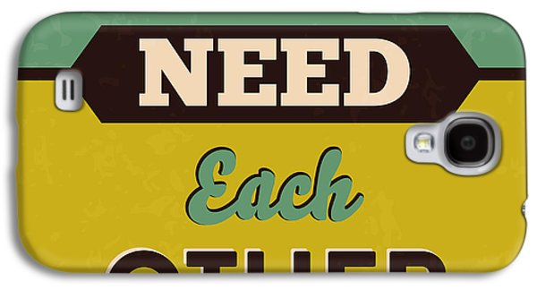 We All Need Each Other Galaxy S4 Case by Naxart Studio