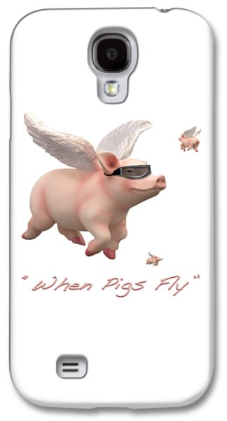 Shirt Digital Galaxy S4 Cases - When Pigs Fly Galaxy S4 Case by Mike McGlothlen