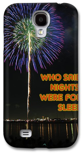 Fireworks Paintings Galaxy S4 Cases - Who Said Nights Were for Sleep Poster Galaxy S4 Case by Celestial Images