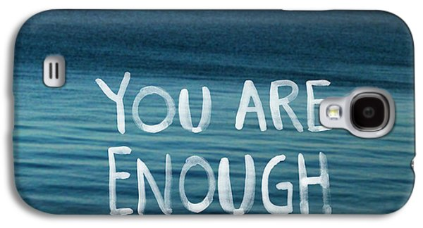 Self-esteem Galaxy S4 Cases - You Are Enough Galaxy S4 Case by Linda Woods