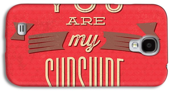Laugh Galaxy S4 Cases - You Are My Sunshine Galaxy S4 Case by Naxart Studio