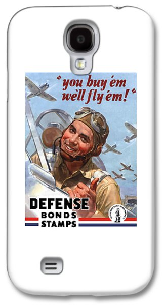 Fighters Digital Art Galaxy S4 Cases - You Buy em Well Fly em Galaxy S4 Case by War Is Hell Store