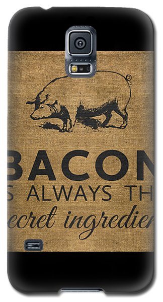Bacon Is Always The Secret Ingredient Galaxy S5 Case by Nancy Ingersoll