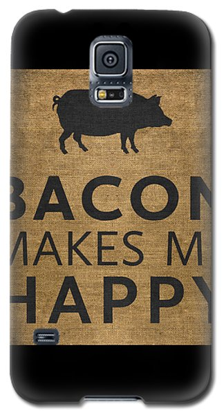 Bacon Makes Me Happy Galaxy S5 Case by Nancy Ingersoll