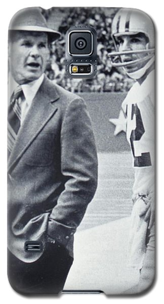 Dallas Cowboys Coach Tom Landry And Quarterback #12 Roger Staubach Galaxy S5 Case by Donna Wilson