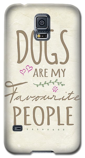 Dogs Are My Favourite People  - British Version Galaxy S5 Case by Natalie Kinnear