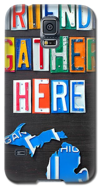 Friends Gather Here Recycled License Plate Art Lettering Sign Michigan Version Galaxy S5 Case by Design Turnpike
