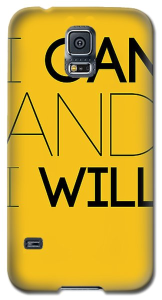I Can And I Will Poster 2 Galaxy S5 Case by Naxart Studio