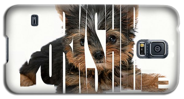 Yorkshire Terrier Typography Galaxy S5 Case by Marvin Blaine