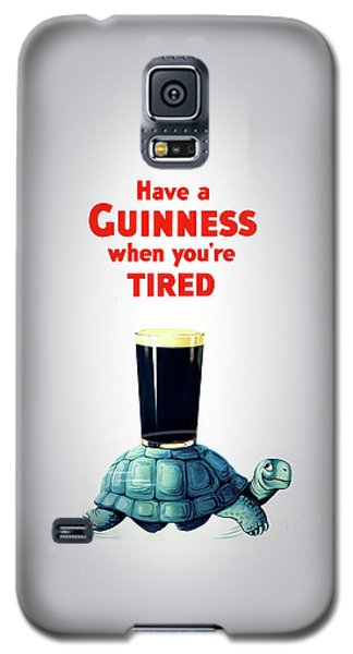 Guinness When You're Tired Galaxy S5 Case by Mark Rogan