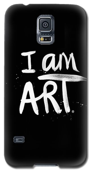I Am Art- Painted Galaxy S5 Case by Linda Woods