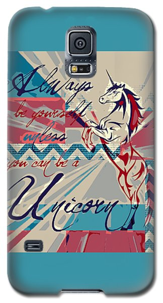 Be A Unicorn 1 Galaxy S5 Case by Brandi Fitzgerald