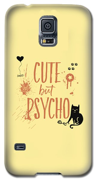 Cute But Psycho Cat Galaxy S5 Case by Melanie Viola