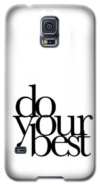 Do Your Best Galaxy S5 Case by Cortney Herron