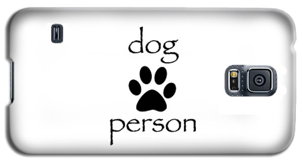 Dog Person Galaxy S5 Case by Bill Owen