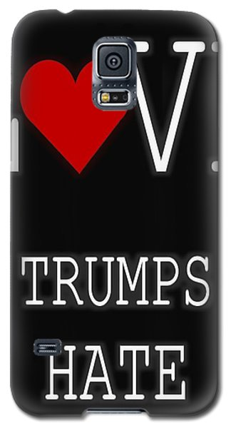 Love Trumps Hate Galaxy S5 Case by Dan Sproul