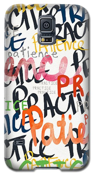 Practice Patience- Art By Linda Woods Galaxy S5 Case by Linda Woods